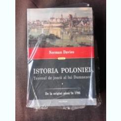 ISTORIA POLONIEI, TERENUL DE JOACA AL LUI DUMNEZEU - NORMAN DAVIES  2 VOLUME