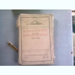 ISTORIA RAZBOIULUI PENTRU INTREGIREA ROMANIEI 1916-1919 DE CONSTANTIN KIRITESCU VOLUMUL III