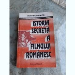 ISTORIA SECRETA A FILMULUI ROMANESC - VIOREL DOMENICO  (CU DEDICATIE)