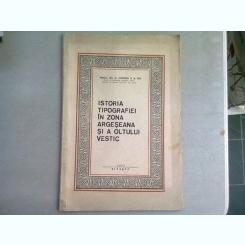 ISTORIA TIPOGRAFIEI IN ZONA ARGESEANA SI A OLTULUI VESTIC - AUGUSTIN Z.N. POP