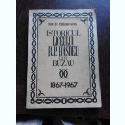 ISTORICUL LICEULUI B.P. HASDEU DIN BUZAU 1897-1967 - ION ST. MOLDOVEANU