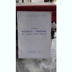 ITINERAR BUCURESTI - TIMISOARA PRIN CRAIOVA SI BAILE HERCULANE