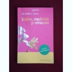 Iubire, Medicine si miracole Bernie S. Siegel