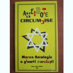 Iuliu Ratiu - Anecdote circumcise. Marea antologie a glumei evreiesti