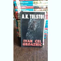IVAN CEL GROAZNIC - A.K. TOLSTOI