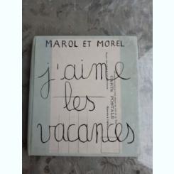 J'AIME LES VACANCES - MAROL ET MOREL  (TEXT IN LIMBA FRANCEZA)
