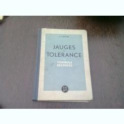 JAUGES DE TOLERANCE ET CONTROLE DES PIECES - H. KIEFFER  (CARTE IN LIMBA FRANCEZA)