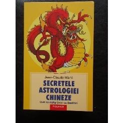Jean-Claude Marie - Secretele astrologiei chineze