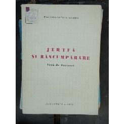 JERTFA SI RASCUMPARARE - CONSTANTIN N. GALERIU