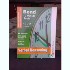 J.M. BOND -  10 MINUTE TESTS, VERBAL REASONING 10-11 YEARS  (CARTE IN LIMBA ENGLEZA)