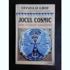 JOCUL COSMIC, NASTERE, SEX SI MOARTE, LEGATURA COSMICA - STANISLAV GROF