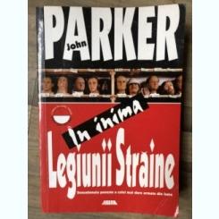 John Parker - In inima Legiunii Straine