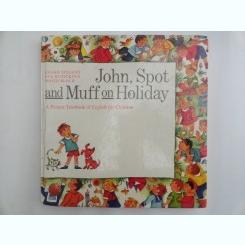 John, Spot and Muff on holiday - Eugen Spaleny  (carte de engleza pentru copii)