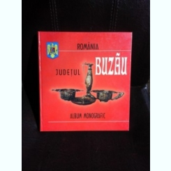 JUDETUL BUZAU, ALBUM MONOGRAFIC