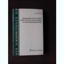 JURISPRUDENTA CIVILA COMENTATA A INALTEI CURTI DE CASATIE SI JUSTITIE SI A ALTOR INSTANTE JUDECATORESTI - PAVEL PERJU
