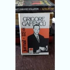 JURNAL 1940-1942 - GRIGORE GAFENCU