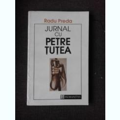 JURNAL CU PETRE TUTEA -RADU PREDA