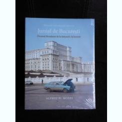 Jurnal de Bucuresti, drumul Romaniei de la intuneric la lumina - Alfred H. Moses