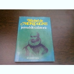 JURNAL DE CALATORIE - MICHEL DE MONTAIGNE