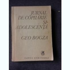 JURNAL DE COPILARIE SI ADOLESCENTA - GEO BOGZA  (DIN BIBLIOTECA LUI PETRU VINTILA, CU SEMNATURA ACESTUIA)