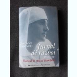 JURNAL DE RAZBOI 1916-1917, FRONTUL DE SUD AL ROMANIEI - YVONNE BLONDEL