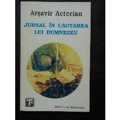 JURNAL IN CAUTAREA LUI DIMNEZEU - ARSAVIR ACTERIAN