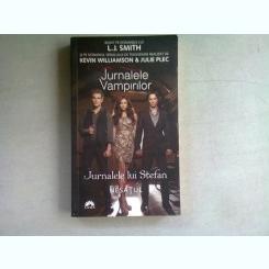 JURNALELE VAMPIRILOR. JURNALELE LUI STEFAN. NESATULE - L.J. SMITH