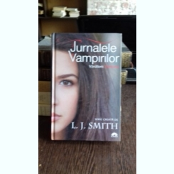 JURNALELE VAMPIRILOR. VANATORII. FANTOMA - L.J. SMITH