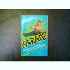 Karate sau cum sa te aperi daca esti atacat - Auguste Basile