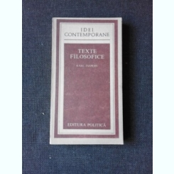 Karl Jaspers - Idei contemporane. Texte filosofice