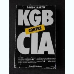 KGB CONTRE CIA - DAVID C. MARTIN  (CARTE IN LIMBA FRANCEZA)