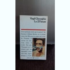LA 25 HEURE - VIRGIL GHEORGHIU   (ORA 25)
