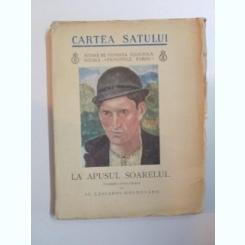 LA APUSUL SOARELUI , VORBIRI CATRE SATENI DE AL. LASCAROV - MOLDOVANU , 1938