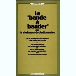 LA BANDE A BAADER OU LA VIOLENCE REVOLUTIONNAIRE  (CARTE IN LIMBA FRANCEZA)