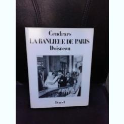 LA BANLIEUE DE PARIS - BLAISE CENDRARS  (CARTE IN LIMBA FRANCEZA)