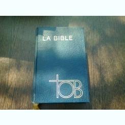 LA BIBLE - Traduction oecumenique de la bible
