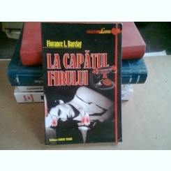 LA CAPATUL FIRULUI - FLORANCE L. BARCALY