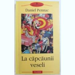 LA CAPCAUNII VESELI DE DANIEL PENNAC, 2002 Autor: DANIEL PENNAC
