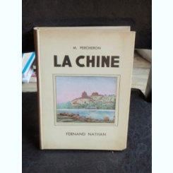 LA CHINE - M. PERCHERON
