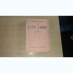 LA CITE LIBRE - WALTER LIPPMANN