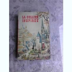 LA COLLINE INSPIREE - MAURICE BARRES  (CARTE IN LIMBA FRANCEZA)