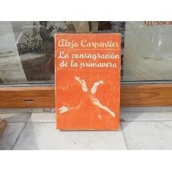 La consagracion de la primavera , Alejo Carpentier