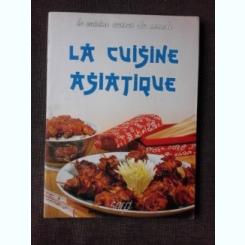 LA CUISINE ASIATIQUE  (TEXT IN LIMBA FRANCEZA)