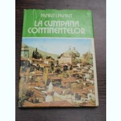 LA CUMPANA CONTINENTELOR - PANAIT I. PANAIT