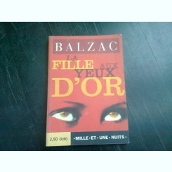 LA FILLE AUX YEUX D'OR - BALZAC  9CARTE IN LIMBA FRANCEZA)