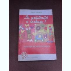 La gradinita e serbare, antologie de poezii si scenete - Geta Stanciu