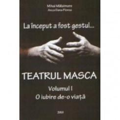 LA INCEPUT A FOST GESTUL DE MIHAI MALAIMARE  VOLUMUL II