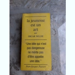 LA JEUNESSE EST UN ART - OSCAR WILDE  (EPIGRAME, TEXT IN LIMBA FRANCEZA)