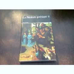 LA PEINTURE GOTHIQUE II - MICHEL HERUBEL  (CARTI IN LIMBA FRANCEZA)