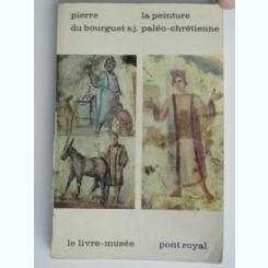 La peinture paleo-chretienne - Pierre du Bourguet